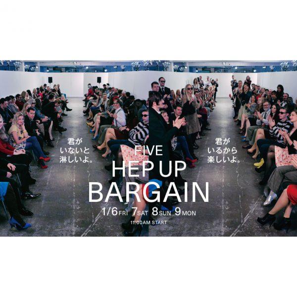 【H>FRACTAL OSAKA】FIVE HEP UP BARGAIN開催!!