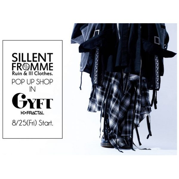 2017.08.25(FRI) – START!!!【SILLENT FROM ME】2017AUTUMN POPUP SHOP IN GYFT