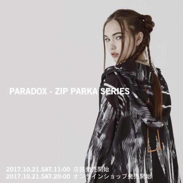 【PARADOX】ZIP PARKA SERIES
